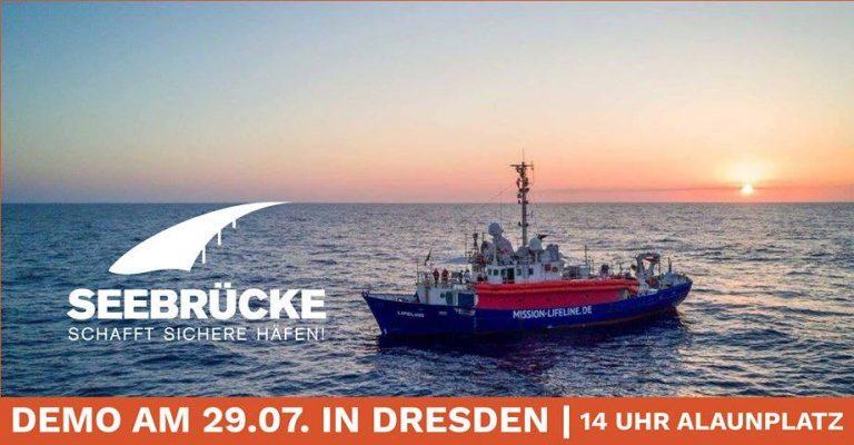Sonntag, 29.07. 14:00 Demoaufruf für Dresden: Seebrücke â�� schafft sichere Häfen!