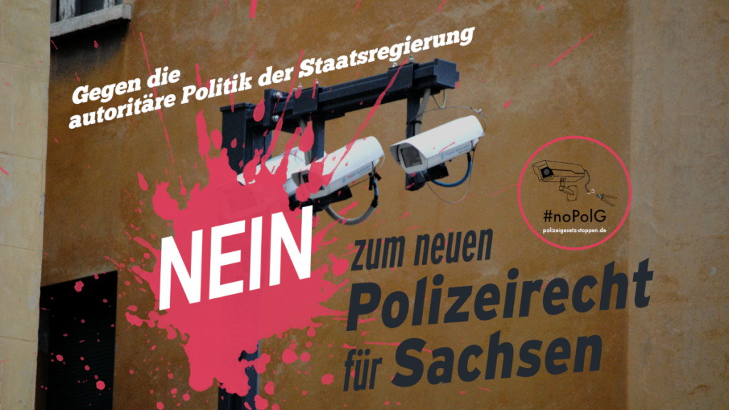 Aufruf gegen die Erweiterung zum Polizeigesetz in Sachsen anschlie�en.